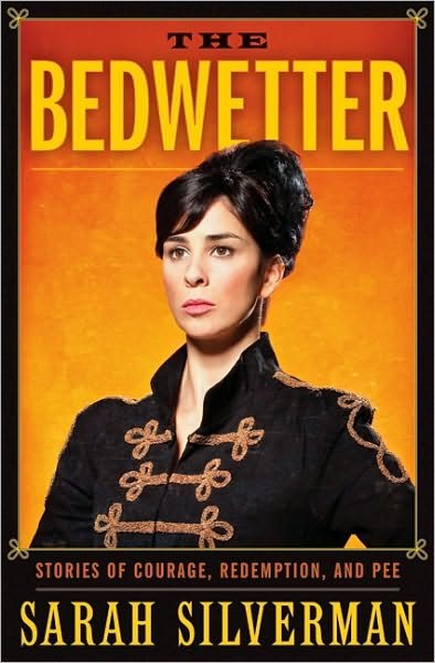 "Sarah Silverman ""The Bedwetter"""