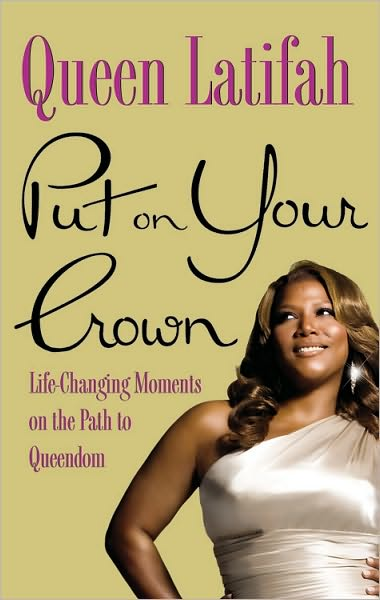 """Put On Your Crown"" Queen Latifah"