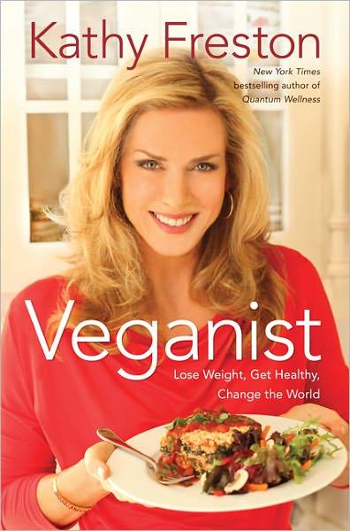 """Kathy Freston """"Veganist"""""""