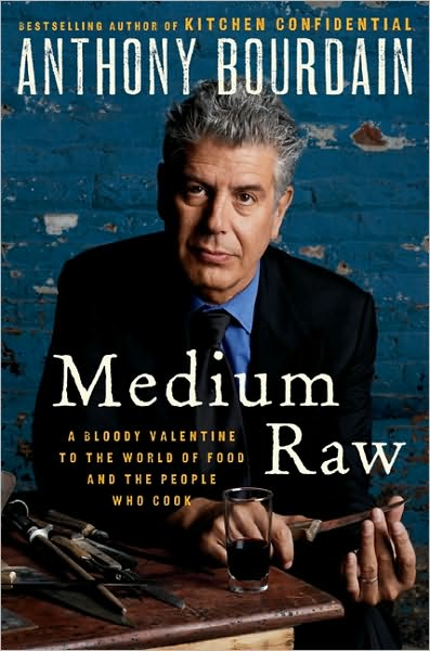 "Anthony Bourdain ""Medium Raw"""