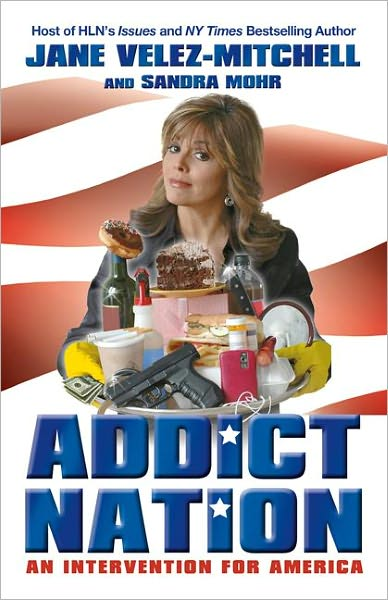 Addict Nation Jane Velez-Mitchell