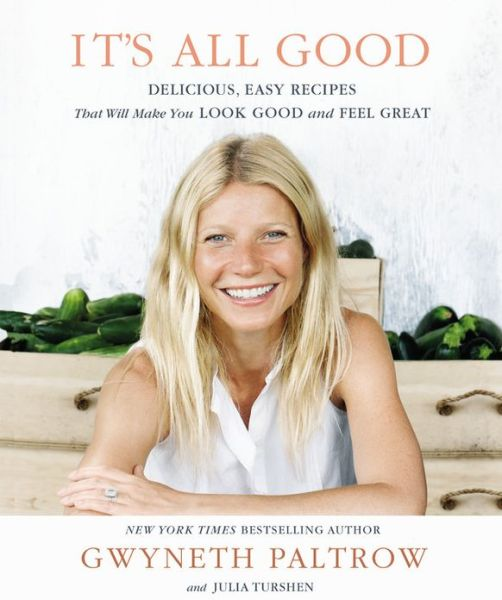 Gwyneth Paltrow It's All Good