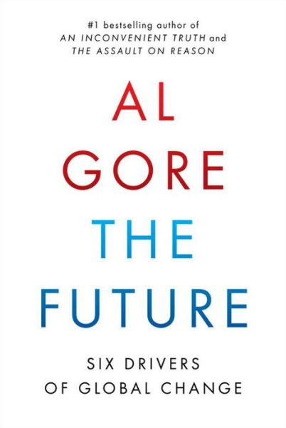 Al Gore The Future: Six Drivers of Global Change